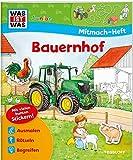 Mitmach-Heft Bauernhof: Spiele, Rätsel, Sticker (WAS IST WAS Junior Mitmach-Hefte)