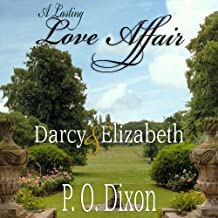 A Lasting Love Affair: Darcy and Elizabeth: A Pride and Prejudice Variation