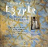 Voyage en Egypte : Sur les pas de Flaubert