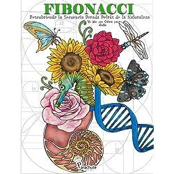 Fibonacci: Descubriendo la Secuencia Dorada Detras de la Naturaleza: Un libro para Colorear para Adultos - Coloring Book in Spanish