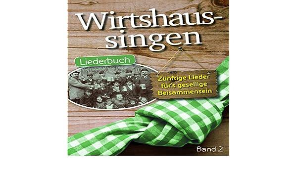 Wirtshaussingen Liederbuch 2 Melodie, Akkorde, Text