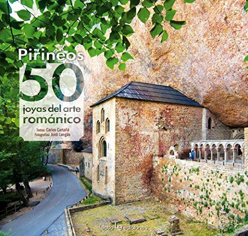 Pirineos. 50 Joyas Del Arte Románico (Iris) por Carles Cartañá Mantilla
