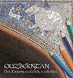 Ouzbékistan : Des trésors culturels à colorier