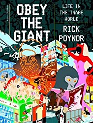 Obey the Giant: Life in the Image World