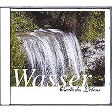 Wasser - Quelle des Lebens: Begleiten Sie auf dieser Audio-CD das Wasser auf seinen vielen Wegen bis zum Meer
