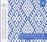 Anthology of Folk Music: Belarusian Musi