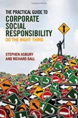 The Practical Guide to Corporate Social Responsibility: Do the Right Thing Paperback
