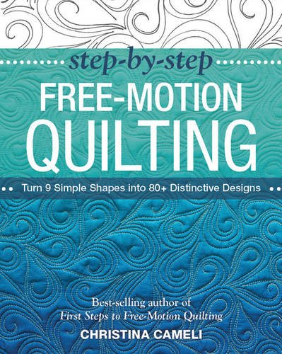 step-by-step-free-motion-quilting-turn-9-simple-shapes-into-80-distinctive-designs