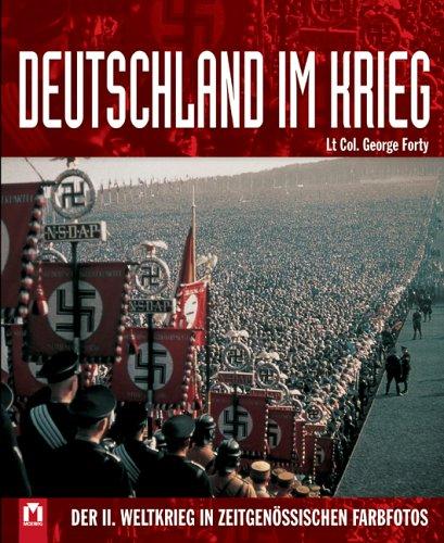 Deutschland im Krieg: Der II. Weltkrieg in zeitgenössischen Farbfotos