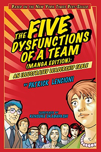 The Five Dysfunctions of a Team(manga Edition) an Illustrated Leadership Fable : An Illustrated Leadership Fable