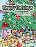 Color By Numbers Happy Holidays Coloring Book for Adults: A Christmas Adult Color By Numbers Coloring Book With Holiday Scenes and Designs For ... 17 (Adult Color By Number Coloring Books)