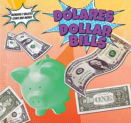 Dolares - Dollar Bills (Monedas y Billetes / Coins and Money) por Robert M. Hamilton
