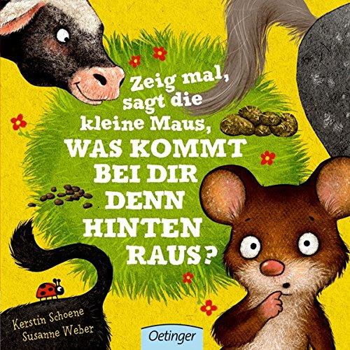 Cover des Mediums: Zeig mal sagt die kleine Maus, was kommt hinten bei dir raus?