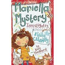 Mariella Mystery: A Kitty Calamity: Book 6