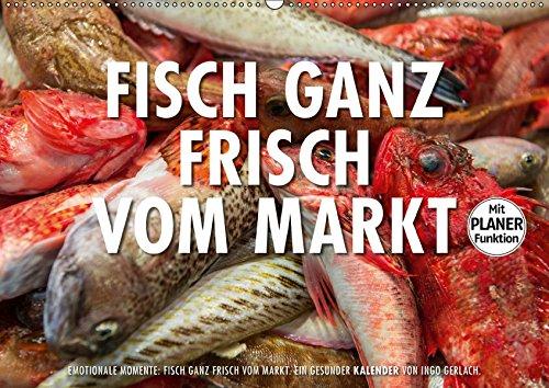 Emotionale Momente: Frischer Fisch vom Markt. (Wandkalender 2019 DIN A2 quer): Ingo Gerlach hat eine Serie von Foto über frischen Fisch auf einem ... 14 Seiten ) (CALVENDO Lifestyle)