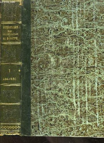 Dictionnaire des dictionnaires de médecine, français et étrangers. tome 1er : abcès - bec-de-lièvre.