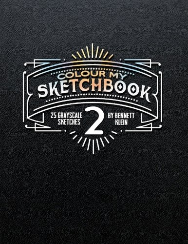 Colour My Sketchbook 2: GrayScale Adult Colouring Book