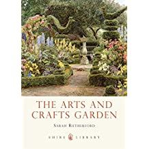 The Arts and Crafts Garden (Shire Library, Band 771)