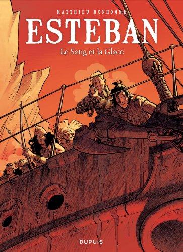 Esteban - tome 5 - Le Sang et la Glace
