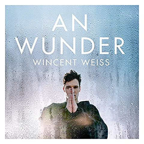 An Wunder  von Wincent Weiss