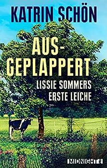 Ausgeplappert: Lissie Sommers erste Leiche (Ein-Lissie-Sommer-Krimi 1)