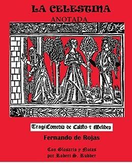 La Celestina: Anotada eBook: De Rojas, Fernando, Rudder, Robert S ...