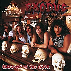 Exodus - Pleasures Of The Flesh [CDMFN 77]
