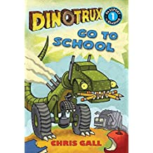 [Dinotrux go to School] (By: Chris Gall) [published: August, 2014]