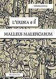 L'eresia e il Malleus Maleficarum