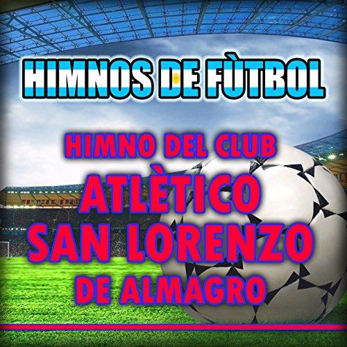 Himno Del Club Atlético San Lorenzo De Almagro