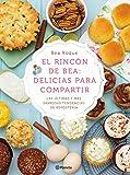El rincón de Bea: delicias para compartir: Las últimas y más sabrosas tendencias de repostería