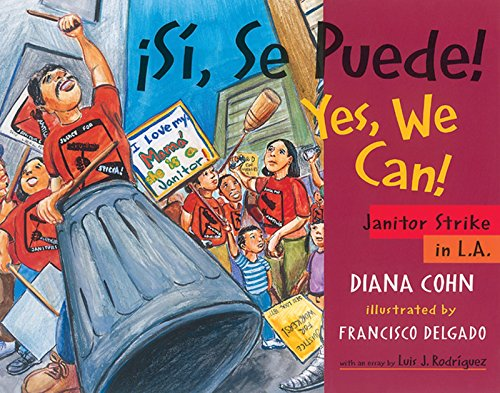 Asa, Se Puede! / Yes, We Can!: Janitor Strike in L.A. [With Poster for Classroom Use] (Jane Addams Honor Book (Awards)) por Diana Cohn