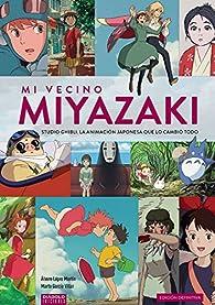 Mi vecino Miyazaki par Lopez Martin