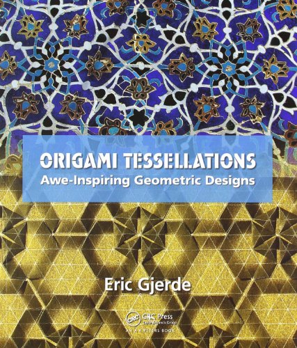 Origami Tessellations: Awe-Inspiring Geometric Designs por Eric Gjerde