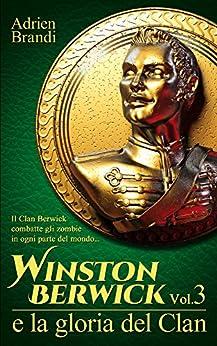Winston Berwick e la gloria del Clan (Saga di Winston Berwick Vol. 3) di [Brandi,Adrien]