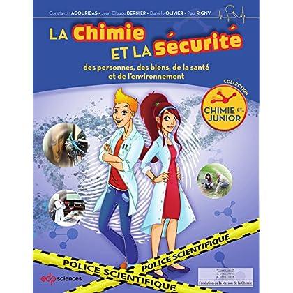 La chimie et la sécurité: des personnes, des biens, de la santé et de l'environnement (Chimie et... Junior)
