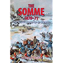 The Somme 1870-71: The Winter Campaign in Picardy (Nineteenth Century Studies)