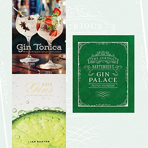 curious bartender's gin palace, gin tonica and 101 gins 3 books collection set - 40 recipes for spanish-style gin and tonic cocktails, to try before you die