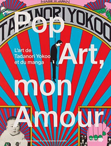 Pop Art, mon Amour: L'art de Tanadori Yokoo et du manga.
