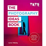 Tate: The Photography Ideas Book: Inspiration and Tips Taken from Over 80 Photos (The Art Ideas Books)