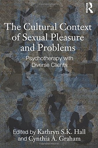 The Cultural Context of Sexual Pleasure and Problems: Psychotherapy with Diverse Clients