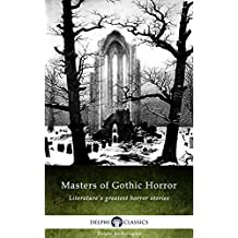 Masters of Gothic Horror (Delphi Anthologies Book 1) (English Edition)