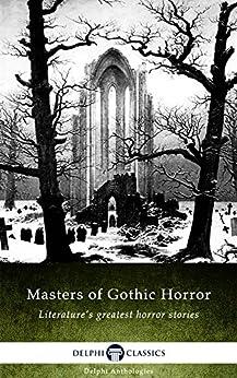 Masters of Gothic Horror (Delphi Anthologies Book 1) (English Edition) par [Stoker, Bram, Stevenson, Robert Louis, Bierce, Ambrose, Chambers, Robert]