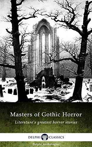 Masters of Gothic Horror (Delphi Anthologies Book 1)
