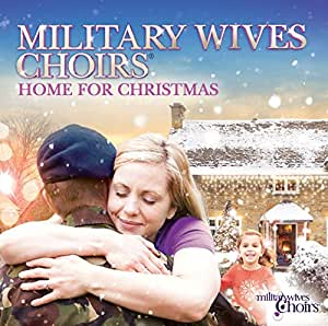 Home For Christmas By Military Wives Choirs
