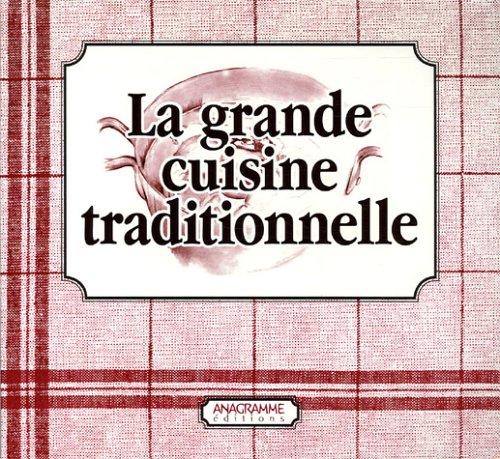 La grande cuisine traditionnelle en 2 volumes : La Cuisine du terroir ; Les Desserts d'hier et d'aujourd'hui par Véronique Meglioli