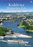 Koblenz-Deutsches Eck (englische Ausgabe) Colour Photo Guide to the City and the German Corner (Deutsches Eck)
