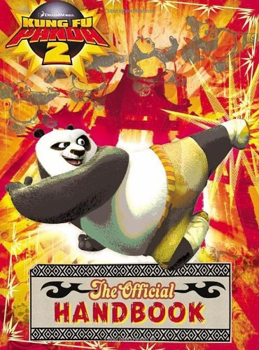 Kung Fu Panda 2: The Official Handbook by Dreamworks Animation (26-May-2011) Paperback
