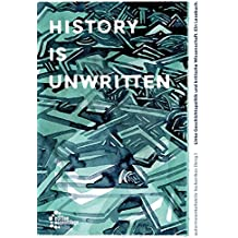 History is unwritten: Linke Geschichtspolitik und kritische Wissenschaft. Ein Lesebuch.