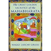 The Great Golden Sacrifice of the Mahabharata by Maggi Lidchi-Grassi (2011-12-01)